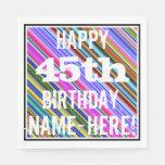 [ Thumbnail: Vibrant, Colorful 45th Birthday + Custom Name Napkin ]
