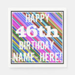 [ Thumbnail: Vibrant, Colorful 46th Birthday + Custom Name Napkin ]