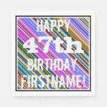 [ Thumbnail: Vibrant, Colorful 47th Birthday + Custom Name Napkin ]