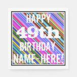 [ Thumbnail: Vibrant, Colorful 49th Birthday + Custom Name Napkin ]