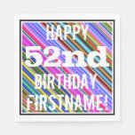 [ Thumbnail: Vibrant, Colorful 52nd Birthday + Custom Name Napkin ]