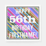 [ Thumbnail: Vibrant, Colorful 56th Birthday + Custom Name Napkin ]