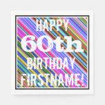 [ Thumbnail: Vibrant, Colorful 60th Birthday + Custom Name Napkin ]