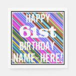 [ Thumbnail: Vibrant, Colorful 61st Birthday + Custom Name Napkin ]