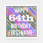 [ Thumbnail: Vibrant, Colorful 64th Birthday + Custom Name Napkin ]