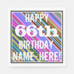 [ Thumbnail: Vibrant, Colorful 66th Birthday + Custom Name Napkin ]