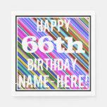 [ Thumbnail: Vibrant, Colorful 66th Birthday + Custom Name Napkin ]