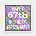 [ Thumbnail: Vibrant, Colorful 67th Birthday + Custom Name Paper Napkin ]