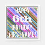 [ Thumbnail: Vibrant, Colorful 6th Birthday + Custom Name Napkin ]