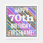 [ Thumbnail: Vibrant, Colorful 70th Birthday + Custom Name Paper Napkin ]