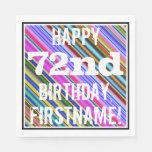 [ Thumbnail: Vibrant, Colorful 72nd Birthday + Custom Name Napkin ]
