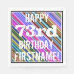 [ Thumbnail: Vibrant, Colorful 73rd Birthday + Custom Name Paper Napkin ]