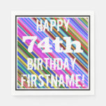 [ Thumbnail: Vibrant, Colorful 74th Birthday + Custom Name Napkin ]