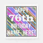 [ Thumbnail: Vibrant, Colorful 76th Birthday + Custom Name Napkin ]