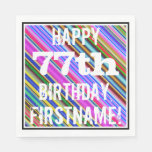 [ Thumbnail: Vibrant, Colorful 77th Birthday + Custom Name Paper Napkin ]