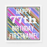 [ Thumbnail: Vibrant, Colorful 77th Birthday + Custom Name Paper Napkin ]