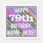[ Thumbnail: Vibrant, Colorful 79th Birthday + Custom Name Napkin ]
