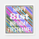 [ Thumbnail: Vibrant, Colorful 81st Birthday + Custom Name Paper Napkin ]