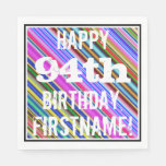 [ Thumbnail: Vibrant, Colorful 94th Birthday + Custom Name Paper Napkin ]