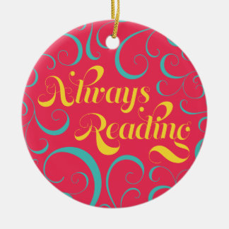 Vibrant Colorful Swirls Always Reading Bookish Ceramic Ornament