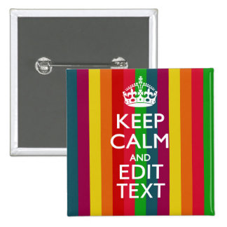 Vibrant Rainbow Keep Calm And Your Text Customize Pinback Button