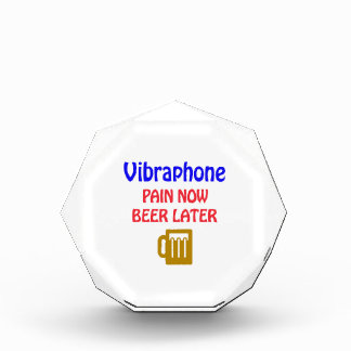 Vibraphone Pain now beer later Awards