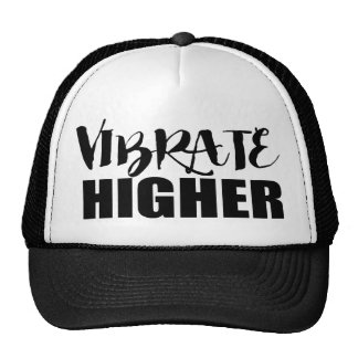Vibrate Higher (no background) Trucker Hat