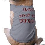 Vick Beware Doggie T Dog Tee Shirt
