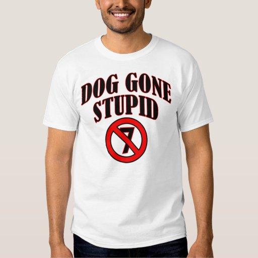 Vick - perro ido estúpido camisas