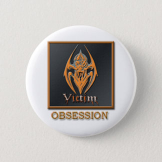 VICTIM OBSESSION BADGE BUTTON