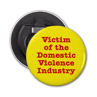 Victim of the Domestic Violence Industry Bottle Opener