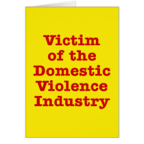Victim of the Domestic Violence Industry Card