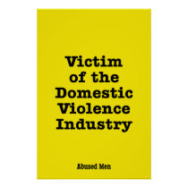 Victim of the Domestic Violence Industry Poster