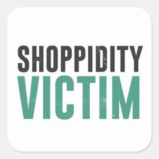 Víctima de Shoppidity Pegatina Cuadrada