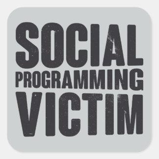 Víctima programada social pegatina cuadrada