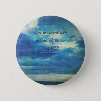 Victor Hugo, Les Miserables quote  inspirational Button