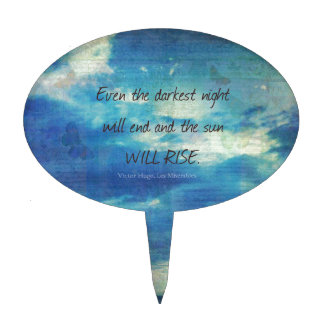 Victor Hugo, Les Miserables quote  inspirational Cake Topper