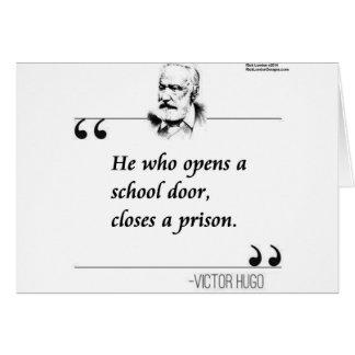 Victor Hugo Open School Door Quote Card