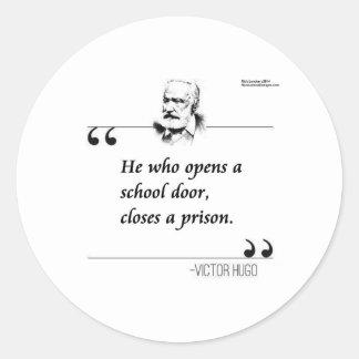 Victor Hugo Open School Door Quote Classic Round Sticker