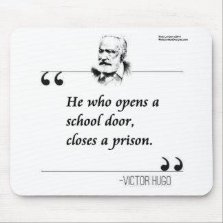 Victor Hugo Open School Door Quote Mouse Pad