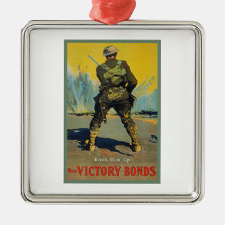 Victory Bonds Back Him Up WWI Propaganda WW1 Square Metal Christmas Ornament