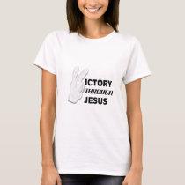 Victory through Jesus T-Shirt