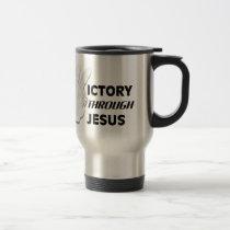 Victory through Jesus Travel Mug