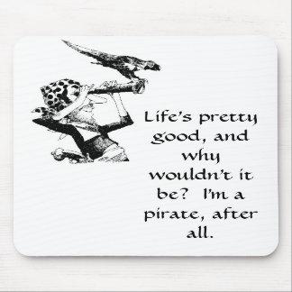 Vida buena para un pirata tapete de raton
