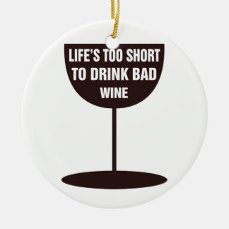 Vida demasiado corta beber el mún vino - cita adorno navideño redondo de cerámica