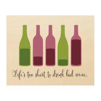 Vida demasiado corta beber el mún vino, lona de cuadros de madera