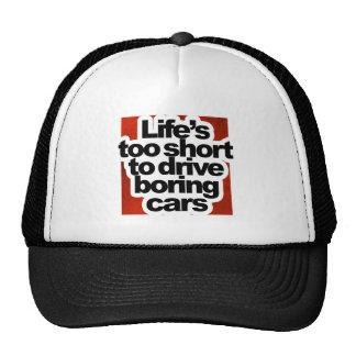 Vida demasiado corta conducir los coches aburridos gorro de camionero