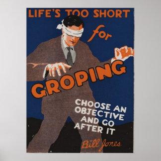 Vida demasiado corta para dar palos de ciego posters