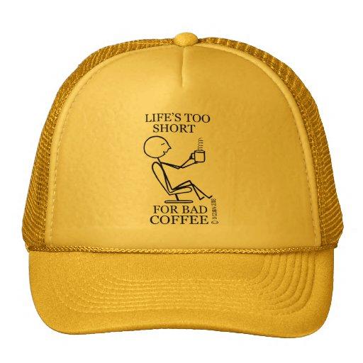 ¡Vida demasiado corta para el mún café! Gorro
