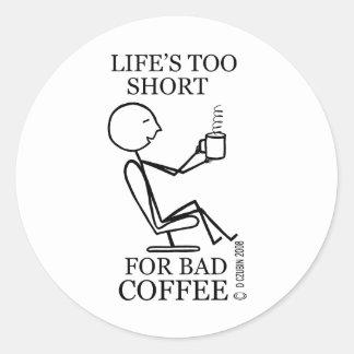 ¡Vida demasiado corta para el mún café! Pegatina Redonda